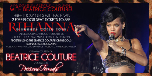 Enter to win two tickets to #DiamondsWorldTour ! Check the Precious Formals or Beatrice Couture FB Pages for more details - enter on both pages to double your chances of winning!