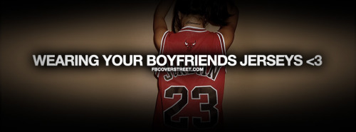 Wearing Your Boyfriends Jerseys Quote Facebook Cover