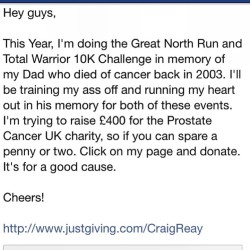 Great North Run and Total Warrior 10k challenge. Prostate Cancer Fund raising. Please donate.