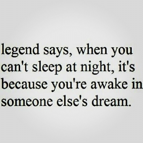A lot of this going on lately then… #sweetdreams #sleep #legend #freaky #text #quote #interesting