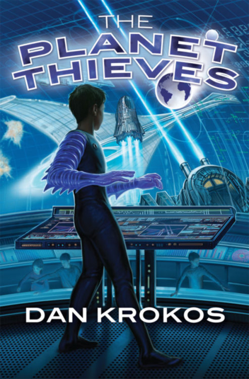 Happy Release Day to Dan Krokos! THE PLANET THIEVES is out today!