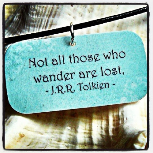 Not all who wander are lost - J. R. R. Tolkien #inspiration #typography
