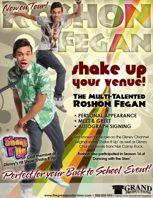 "ROSHON FEGAN, cast member of ""Shake It Up"" is now available for personal appearances. SHAKE UP YOUR VENUE! Sure to add excitement to any special event! For information contact Grand Productions 888-850-9951 www.thegrandproductions.com"