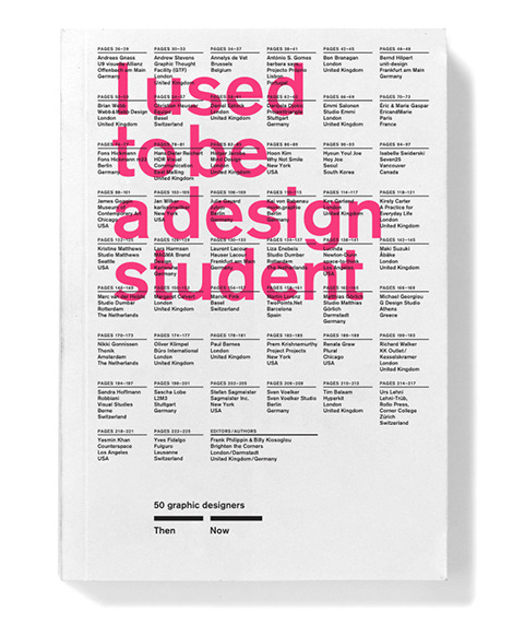 I used to be a design student is a new publication by Camberwell BA Graphic Design alumni Frank Phillipin and Billy Kiosoglou (Brighten the Corners) The inspiration for the book came from a talk Frank and Billy gave to Camberwell students. For the talk they decided to present a series of old student projects alongside work they had completed since graduating. The students responded extremely well to the talk, not only in terms of being able to relate to the student projects, but also to the fact that through seeing a 'then' and 'now' the idea of becoming a professional designer appeared far more attainable. Realising that other people's work would offer similar insights the idea for the book was born. 50 designers were invited to share one student project and one professional project for inclusion in the book. They were also asked to offer a piece of advice and a warning!