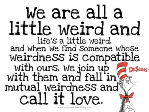 bestlovequotes:  We fall in mutual weirdness and call it love  Follow best love quotes for more great quotes!