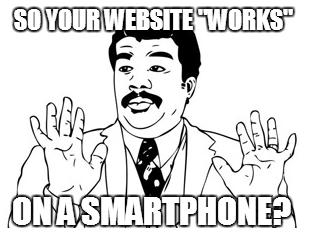 The Most Common #Adwords Fails (As Told Through Memes) 13 of 13.Fail 13 – No Mobile Website.(Full presentation will be loaded onto slideshare soon. Look out for more details.)