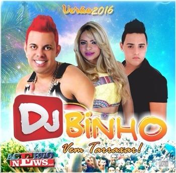 DJ Binho - Vem Tarraxar - Verão 2016