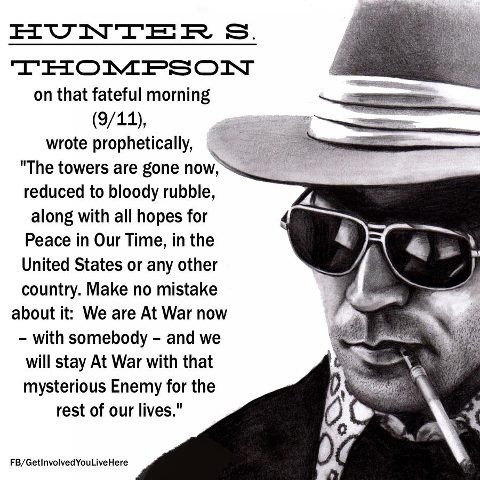 komron:  A great Hunter S. Thompson quote.