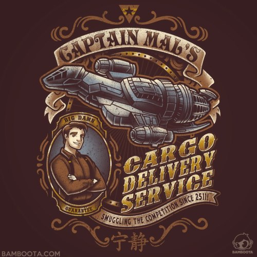 """Capt. Mal's Cargo Delivery"" is now available on Redbubble!http://www.redbubble.com/people/bamboota/works/9762211-capt-mals-cargo-delivery"