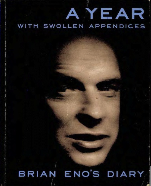 "Brian Eno's Diary: A Year With Swollen Appendices  Okay, so this is two books: 300 or so pages are the diary Eno kept in 1995, and 100 or so pages are the ""swollen appendices,"" little mini-essays on various topics. Buried in these pages is probably the most exciting way of looking at art and music that I've come across — I've recently joked that I could write the best book on art out there just by cutting and pasting excerpts from Eno interviews — but that's just the problem: it's all sort of buried.1 There are gems to be had, but you have to wade through Eno recalling his days spent enlarging women's butts in Photoshop (he compares his time-wasting habit to ""chronic alcoholism""), musing on masturbation (""hanging on to the only thing you can rely on""), going to see Die Hard With A Vengeance (""I really enjoyed it""), peeing in a bottle while watching Monty Python, then wondering what it tasted like, along with a ""mishmash of ideas, observations, admirations, speculations and grumbles.""  Add that to the fact that Faber paid him a 100,000,000 pound (could that really be the right number?) advance to write a book, and several years later, only towards the middle of 1995 when his friend Stewart Brand said, ""Why don't you assume you've written your book already — and all you have to do now is find it?"" did he think, ""Ah! I'll publish my diary,"" and it's not exactly surprising that this book is out-of-print. (I read a PDF on my iPad in GoodReader, which let me mark up the pages. First time doing this.)  As for the diary, I found Eno's description of balancing family and work life very heartening. He emphasizes over and over what an essential collaborator his wife, Anthea, is (""one of the reasons I am capable of running three careers in parallel is because I married my manager"") and his description of spending time with his family and being a dad, cooking and dancing to old doo-wop records is really charming. (Of course, it's easier to have an integrated career and family life when you have a nanny, but whatever.)  What struck me over and over reading the book (and his 1995 Wired interview) is how much he had nailed about what was on the horizon 17 years ago. Below, I'll excerpt some of my favorite ideas.  Art is about scenius, not genius.  Eno rails against what he calls the ""Big Man"" theory of history, ""where events are changed by the occasional brilliant or terrible man, working in heroic isolation."" Instead Eno believes that the world is ""a cooperative enterprise,"" ""constantly being remade by all its inhabitants.""     The reality of how culture and ideas evolve is much closer to the one we as pop musicians are liable to accept — a continuous toing and froing of ideas and imitations and misconstruals, of things becoming thinkable because they are suddenly technically possible, of action and reaction, than the traditional fine-art model which posits an inspired individual sorting it all out for himself and then delivering it unto a largely uncomprehending and ungrateful world.   Art is not an object, but a trigger for experience.     Stop thinking about art works as objects, and start thinking about them as triggers for experiences (Roy Ascott's phrase). That solves a lot of problems: we don't have to argue about whether photographs are art, or whether performances are art, or whether Carl Andre's bricks or Andres Serranos's piss or little Richard's 'Long Tall Sally' are art, because we say, 'Art is something that happens, a process, not a quality, and all sorts of things can make it happen.' (…_ Suppose you redescribe the job 'artist' as 'a person who creates situations in which you can have art experiences'.   All artists are con(fidence) artists.     The term ""confidence trick"" has a bad meaning, but it shouldn't. In culture, confidence is the currency of value. Once you surrender the idea of intrinsic, objective value, you start asking the question ""if the value isn't in there, where does it come from?"" It's obviously from the transaction: it's the product of the quality of a relationship between me, the observer, and something else. So how is that relationship stimulated, enriched, given value? By creating an atmosphere of confidence where I am ready to engage with and perhaps surrender to the world it suggests.   Eno also suggests, ""People should be trained in lying from a young age. That way you become healthily skeptical (and also train yourself to imagine what things would be like if something else was true).""  The limitations of a new medium will one day become its signature.     Whatever you now find weird, ugly, uncomfortable and nasty about a new medium will surely become its signature. CD distortion, the jitteriness of digital video, the crap sound of 8-bit — all these will be cherished and emulated as soon as they can be avoided.      It's the sound of failure: so much of modern art is the sound of things going out of control, of a medium pushing to its limits and breaking apart. The distorted guitar is the sound of something too loud for the medium supposed to carry it. The blues singer with the cracked voice is the sound of an emotional cry too powerful for the throat that releases it. The excitement of grainy film, of bleached-out black and white, is the excitement of witnessing events too momentous for the medium assigned to record them.   ""Try to make things that can become better in other people's minds than they were in yours.""  Eno rejects the term ""interactive,"" and suggests ""unfinished"" instead. He suggests that new culture-makers will move away from providing ""pure, complete experiences to providing the platforms from which people then fashion their own experiences.""     Once we get used to the idea that we are no longer consumers of 'finished' works, but that we are people who engage in conversations and interactions with things, we find ourselves leaving a world of 'know your own station' passivity and we start to develop a taste for active engagement. We stop regarding things as fixed and unchangeable, as preordained, and we increasingly find ourselves practising the idea that we have some control. Most importantly, perhaps, we might start to think the same way about ourselves: that we are unfinished (and unfinishable) beings whose task is constantly to re-examine and remix our ideas and our identities.   Art is where we go to become our best selves.     What a bastard Beethoven sounds — arrogant, paranoid, disagreeable. Why am I still surprised when people turn out to be not at all like their work? A suspicion of the idea that art is the place where you become what you'd like to be… rather than what you already are…   Stop obsessing over all the possible journeys you could take, and just start off on one.  Over and over, Eno expresses a desire for less choices in the process of art-making, not more. ""Less exploring of all the possible journeys you could make; more determination to take one journey (even if the choice of it is initially rather arbitrary) and make it take you somewhere.""     My ideal is probably based on the story I heard years ago of how the Japanese calligraphers used to work — a whole day spent grinding inks and preparing brushes and paper, and then, as the sun begins to go down, a single burst of fast and inspired action.      That cultural image — which you find throughout Japanese culture from Sumo to Sushi — is very interesting and quite different from ours. We admire people who stick at it doggedly and evenly (I also admire them) and put in the right amount of hours. But more and more I want to try that Japanese model: to get everything in place (including your mind, of course) first, and then to just give yourself one chance. It seems thrilling.   ""If you don't call it art, you're likely to get a better result.""  Eno says, ""people do much better when they don't think they're being artists,"" and when they do think decide they're being artists, they ""suddenly turn out crap.""     Oldenburg's earlier stuff — before he knew what he was doing — looked best. So often the case that people work best when they are stretching out over an abyss of ignorance, hanging on to a thin branch of ""what-is-still-possible"", tantalized by the future.   And some one-liners:  ""People who don't seem to care whether or not they're liked are nearly always in some way likeable.""  ""'Why the fuck am I doing this?' — the question that always precedes something worthwhile."" ""Cooking is a way of listening to the radio.""  ""Luck is being ready."" ""Spending lots of money is often an admission of lack of research, preparation, and imagination."" ""By the time a whole technology exists for something it probably isn't the most interesting thing to be doing."" If you don't feel like picking up the book, watch this lecture instead. It contains many of the ideas, and Eno draws!    Come to think of it, David Byrne, one of Eno's collaborators, his book How Music Works is probably much more successful in laying out many of the same ideas. And as odd a pairing as they might seem, Will Oldham's ideas about performance and audience match up pretty well with a lot of this stuff. ↩"