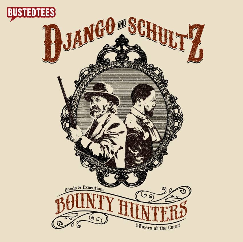 bustedtees:  Django and Schultz - Django is free. His services are not.  NEED THIS!!!
