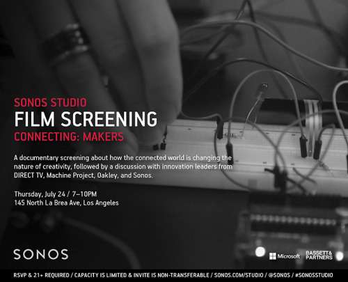 Don't miss next week's screening of Connecting: Makers atSonos Studio. There will be a discussion after the film with innovators fromDIRECTV,Machine Project, Oakley, andSonos! Thursday, July 24th. 7-10pm. 45 Nort