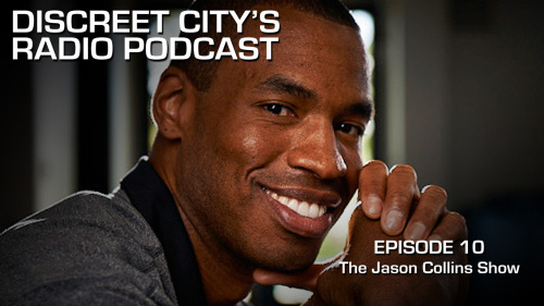 DISCREET CITY'S PODCAST - Episode 10: Jason Collins, Gay Stereotypes and Nick & Ocky's Face Pics