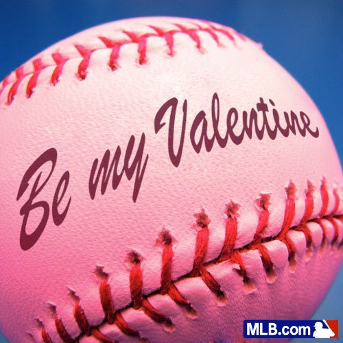 FELIZ DÍA DE SAN VALENTÍN mlb:  Do you L̶I̶K̶E̶ LOVE baseball?