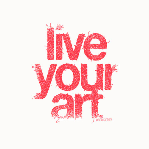 Live your art via @workisnotajob #manifestomonologues