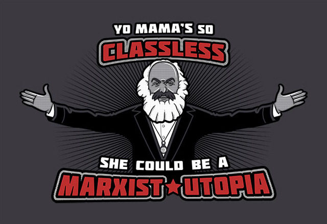 laughingsquid:  Marxist Utopia, A T-Shirt Design Uniting 'Yo Mamma' Jokes & Marxism