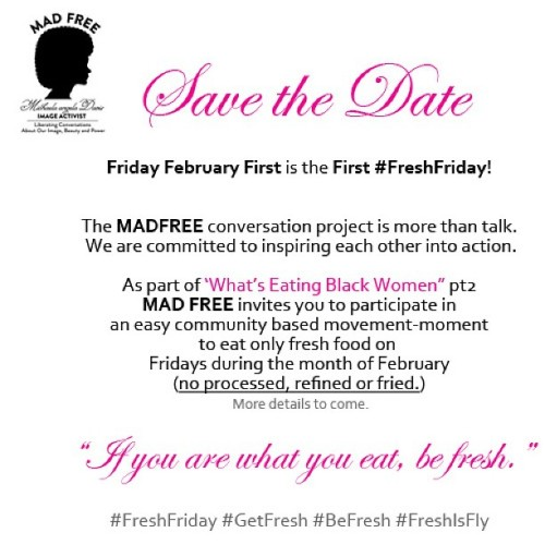madfreetv:  Save the Date! Friday February 1st begins our #FreshFriday movement-movement! #FreshIsFly #BeFresh #JoinUs (at MAD FREE TV) via @ MichaelaAngelaD