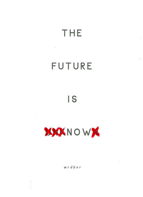 The future is unknown + print