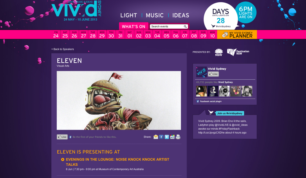 "Eleven @ Vivid SydneyBig news today my friends! I have been invited to Vivid Sydney to speak at a forum being held byKnock knock Magazine. I won't bore you with details just yet, but it will be a grand event where you can ask all the questions you've been dying to ask me. Like:""If you could replace your left foot with anything in the world, what would it be and why?""http://www.vividsydney.com/speaker/eleven/"