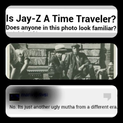 @chadthecoolcat passed this to me on a blog apparently there was a Jay Z look alike in a picture taken in 1933. Which poses the question can Jay Z travel through time….I often like to read responses….in the last box was my favorite one….ive blurred they're name for anonymity. They get a gold star from me tho. #iaintsayit #JayZ #timetraveler #backtothefuture #buzzfeed #Jigga #Jay-Z
