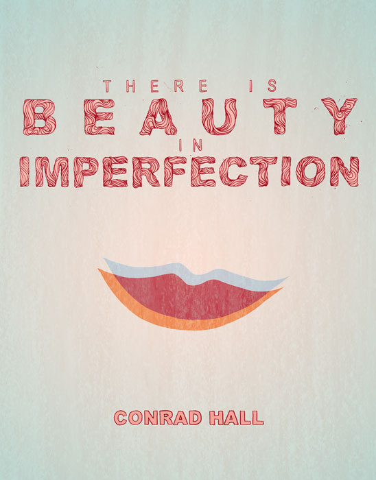 "davidcurtisstudio:  ""There is beauty in imperfection"" - Conrad Hall"