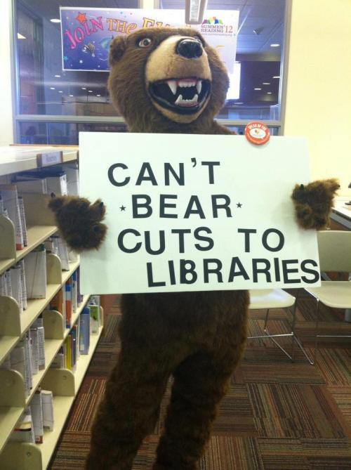brooklinebooksmith:  libraryjournal:  queenslibrary:  Can you? SaveQueensLibrary.org  Ahhhgh I can't resist a bear pun.  PUNS.   (And long live libraries!)  Cosigned.