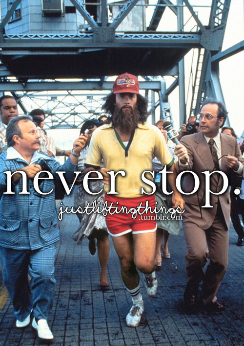 fit-personality:  Never stop running.