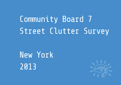 Street Clutter in CB7Manhattan Community Board 7 There is a lot going on in the Upper West Side's sidewalks. In order to create a more walkable, livable neighborhood, CB7 is collecting information about existing sidewalk objects. Every resident is a local expert! Please use this map to tell us about sidewalk clutter. Where are the benches, newsstands, and food trucks that overcrowd your street? Where are the bollards, planters, and trash baskets that block your way? Submit locations you know. With your help, we will all have a better understanding of sidewalk clutter in the Upper West Side. http://cb7.shareabouts.org/