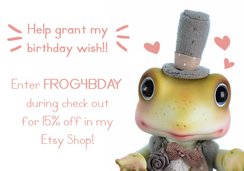 My Etsy Shop! —-> http://nonesuchgarden.etsy.com The Code! —-> FROG4BDAY The Discount! —-> 15% OFF Thank you so much to everyone who has used the coupon so far! I'm very close to getting my birthday wish! (A cute froggy ball-jointed doll from the SOOM Emporium.) I'm so excited!!! :-D