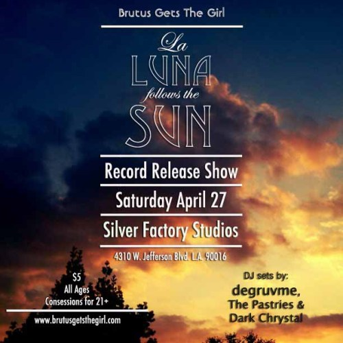 bgtg:  This Saturday 4/27 come join us for our record release show/party for our new album La Luna Follows The Sun. We'll be performing our album in it's entirety! Plus spinning great music throughout the night to make you dance from DJ's: degruvme, the Pastries and Dark Chrystal.  Don't miss out on this fun night!