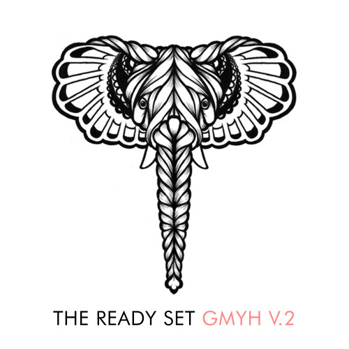 thereadyset:  GMYH V 2 OUT NOW!! Get the limited edition bundle or download on itunes now: http://thereadyset.com/GMYHV2