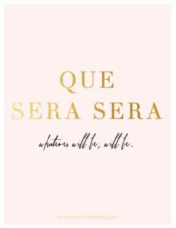 quote quotes hipster classic inspiration indie class lovely inspirational pink pastel classy Preppy prep que sera sera will be Whatever Will Be