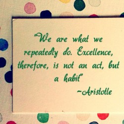 #Aristotle #quote #fitfam #fitspo #inspo #motivation #inspiration #instafit #excellence #keepgoing #habit #onedayatatime