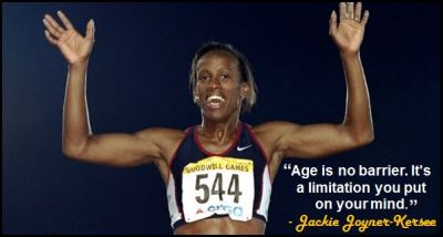 """Age is no barrier. It's a limitation you put on your mind."" - Jackie Joyner-Kersee"