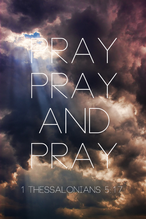 "spiritualinspiration:  ""Pray without ceasing."" (1 Thessalonians 5:17) If there is a common thread that should run through the life of a Christian each day, it's prayer. Now, that doesn't mean you refuse to speak to anyone else or that you drive down the road with your eyes closed. But it does mean being ever ready and willing to go before God. Nothing is too small or too big for God to care about. He created you, so why wouldn't He care about you? You should bathe your life in prayer. Pray for wisdom, peace, and patience. Pray for your marriage, your job, and your children. Pray for other people and circumstances, even when the situation may seem hopeless. Give every person and everything in your life to God in prayer — and they will be in the best of hands!"