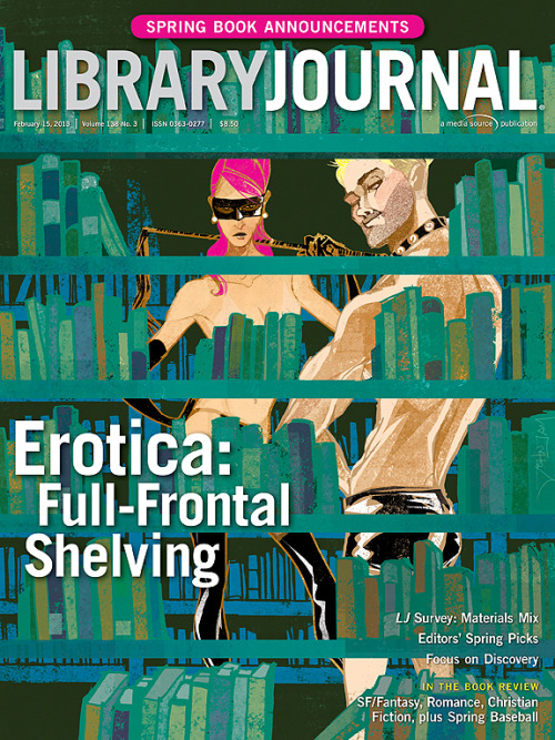 Library Journal's February 15 issue mailed yesterday and the office is abuzz with anticipation. It's a great issue and a (clearly) striking cover, illustrated by John Jay Cabuay. Keep an eye out for Katie Dunneback's fantastic feature article on erotica as well as (my personal favorite) LJ Reviews' Editors' Spring Picks.