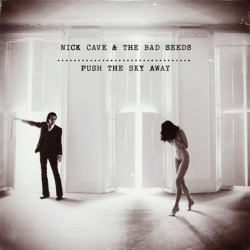 "Disco Recomendado: Nick Cave & The Bad Seeds - ""Push The Sky Away"""