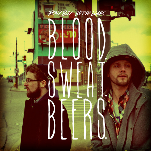 "New EP called Blood.Sweat.Beers. with Pony Boy on the raps and myself on the beats available now for digital download at a name your price rate HERE or via the player below.  Enjoy! <a href=""http://ponyboy313.bandcamp.com/album/blood-sweat-beers"" data-mce-href=""http://ponyboy313.bandcamp.com/album/blood-sweat-beers"">Blood.Sweat.Beers. by Pony Boy & Eddie Logix</a> Beats At Will #CoOwnaz"