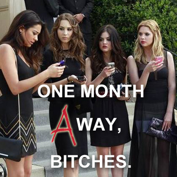 prettylittleliarsbywetpaint:  Season 4 is only 1 month away! REBLOG this if you're excited!