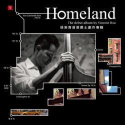 LINER NOTES / TRANSLATION / Vincent Hsu - Homeland  Vincent Hsu - Homeland (AsiaMuse Entertainment Co Ltd.) Released June 25, 2014  This is a translation of the liner notes for Homeland, the debut album by Taiwan-born, New York-schooled jazz double bassist Vincent Hsu. The album includes the full text