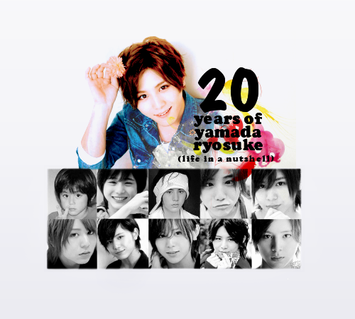 Yamada Ryosuke 20th Birthday Special:Life in a Nutshell (in pictures and quotes)❥ Read Here