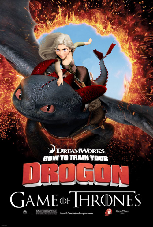 laughingsquid:  How To Train Your Drogon, Mashup Movie Poster Reimagines 'Game of Thrones' as an Animated Film  awesome