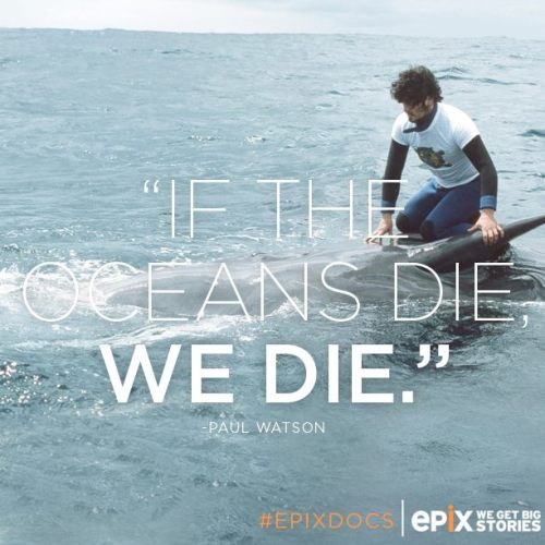 "saveplanetearth:  ""Eco-Pirate: The Story of Paul Watson"" on EPIX @ Sea Shepherd Conservation Society"