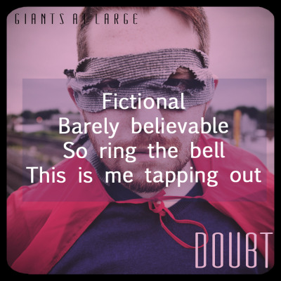 piercetheruth:  DOUBT | GIANTS AT LARGE