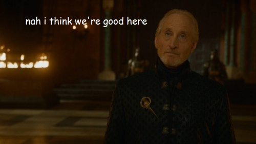 lady-tyrell:  for once joffrey has the right idea and we ignore him