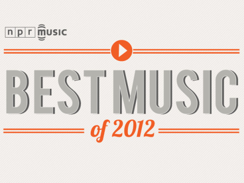 Here they are: All of our Best Music of 2012 lists in handy-dandy Spotify and Rdio playlist form! 100 Favorite Songs: Spotify | Rdio Favorite 50 Albums: Spotify | Rdio 10 Artists You Should Have Known In 2012: Spotify | Rdio Top 10 Top 40: Spotify | Rdio Top 10 Folk & Americana Albums: Spotify | Rdio Top 10 World Music Albums: Spotify | Rdio Top 10 Electronic Dance Tracks: Spotify | Rdio Top 10 Jazz Albums: Spotify | Rdio Top 10 Classical Albums: Spotify | Rdio Top 10 Outer Sound Albums: Spotify | Rdio Top 10 Metal Albums: Spotify | Rdio Top 10 Latin Alternative Albums: Spotify | Rdio Bob Boilen's Top 10 Albums Of 2012: Spotify | Rdio Ann Powers' Top 10 Albums Of 2012: Spotify | Rdio Robin Hilton's Top 10 Albums Of 2012: Spotify | Rdio Stephen Thompson's Top 10 Albums Of 2012: Spotify | Rdio