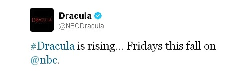 fy-katiemcgrath:  Dracula will air this Fall on Fridays for a total of 10 episodes (10 -11 PM)NBC Dracula Official twitter