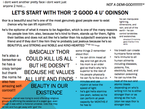 themightierthor:  i made a thing because why not content warnings for realtalk, odinswag, and truth bombs; all arguments trying to contradict this are irrelevant and based in fallacy and/or selfish desire to continue believing that you are right and canon is wrong (hint: no) bc i am literally just paraphrasing and sometimes directly quoting canon. if you have any questions i will gladly elaborate when i have time but please send them to my ask and not in reblogs!! and if you're just really offended i'm sorry but you probably offend me too it's mutual i might even hateship us holla