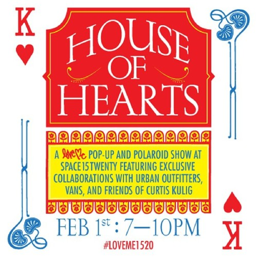 space15twenty:  House of Hearts: Curated by @curtiskulig presented by @urbanoutfitters x @vans at @space15twenty opening on February 1st RSVP@space15twenty.com #LOVEME  LA, come hang with us Friday! -amanda
