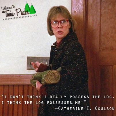 "welcometotwinpeaks:  ""I don't think I really possess the log. I think the log possesses me."" —Catherine E. Coulson, who keeps the log in a secure, undisclosed and humidified location. ▲ Welcome to Twin Peaks ▲ http://on.fb.me/10mucYp via http://bit.ly/OF8QRD"